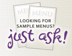 Looking for Sample Menus? Just Ask!